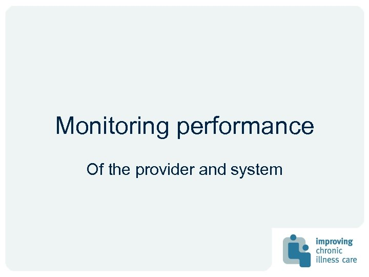 Monitoring performance Of the provider and system