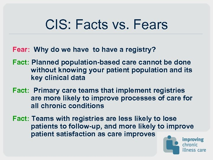 CIS: Facts vs. Fears Fear: Why do we have to have a registry? Fact: