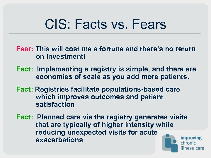 CIS: Facts vs. Fears Fear: This will cost me a fortune and there's no