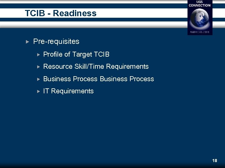 TCIB - Readiness Pre-requisites Profile of Target TCIB Resource Skill/Time Requirements Business Process IT