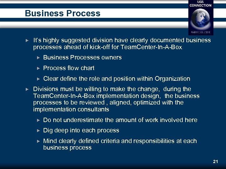 Business Process It's highly suggested division have clearly documented business processes ahead of kick-off