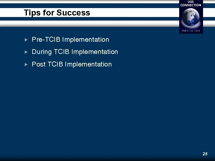 Tips for Success Pre-TCIB Implementation During TCIB Implementation Post TCIB Implementation 25