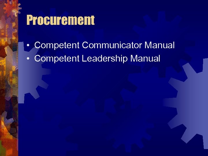 Procurement • Competent Communicator Manual • Competent Leadership Manual