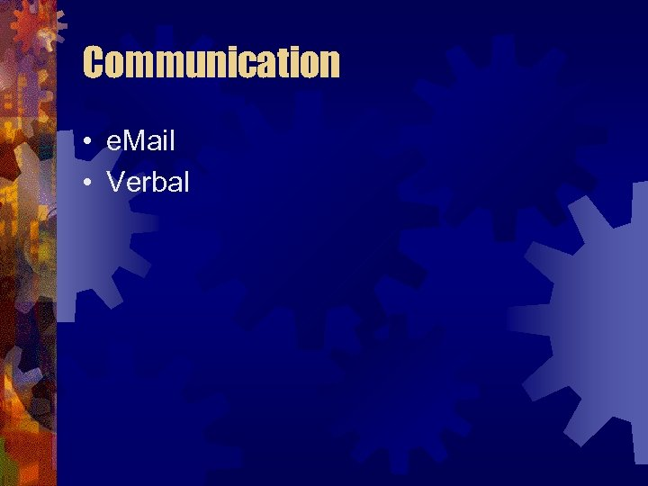 Communication • e. Mail • Verbal