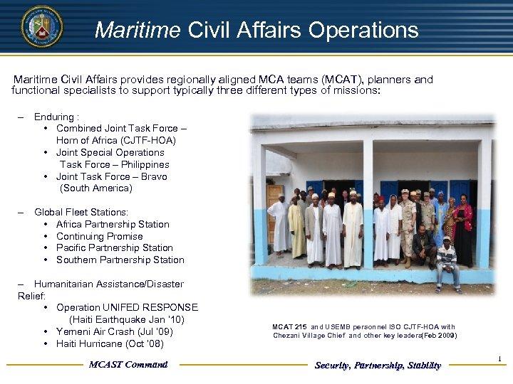 UNCLASSIFIED Maritime Civil Affairs Operations Maritime Civil Affairs provides regionally aligned MCA teams (MCAT),