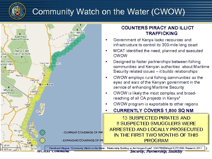 UNCLASSIFIED Community Watch on the Water (CWOW) COUNTERS PIRACY AND ILLICT TRAFFICKING • •