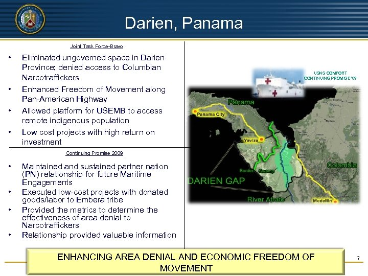 UNCLASSIFIED Darien, Panama Joint Task Force-Bravo • • Eliminated ungoverned space in Darien Province;