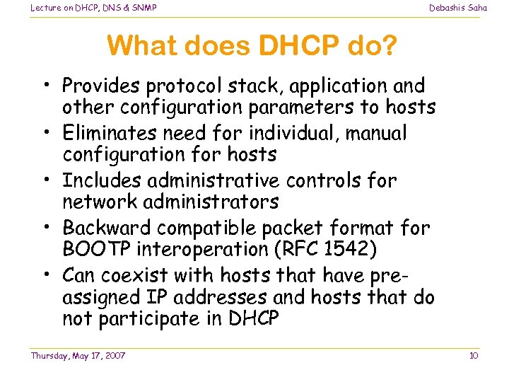 Lecture on DHCP, DNS & SNMP Debashis Saha What does DHCP do? • Provides