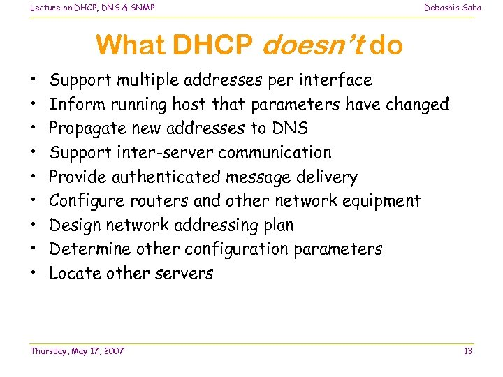 Lecture on DHCP, DNS & SNMP Debashis Saha What DHCP doesn't do • •