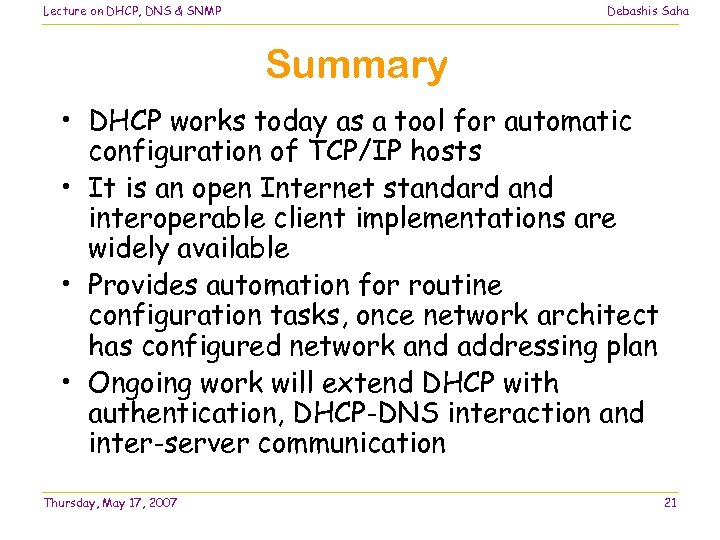 Lecture on DHCP, DNS & SNMP Debashis Saha Summary • DHCP works today as