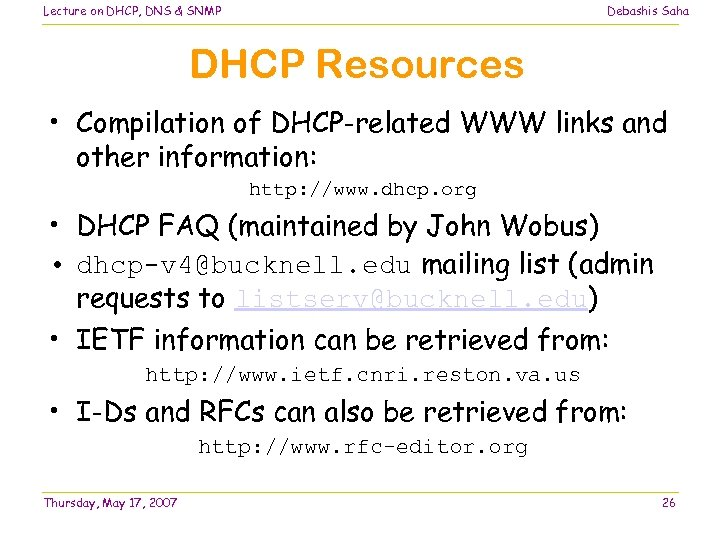 Lecture on DHCP, DNS & SNMP Debashis Saha DHCP Resources • Compilation of DHCP-related