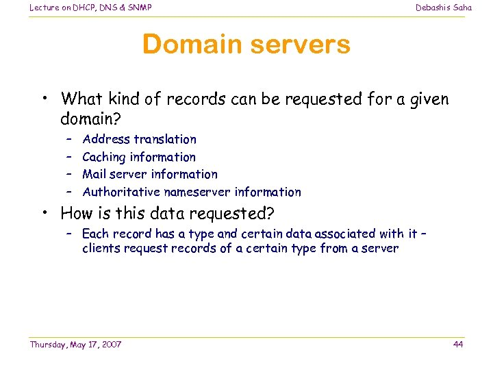 Lecture on DHCP, DNS & SNMP Debashis Saha Domain servers • What kind of