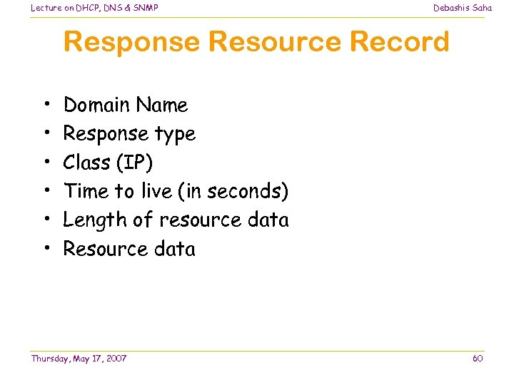 Lecture on DHCP, DNS & SNMP Debashis Saha Response Resource Record • • •