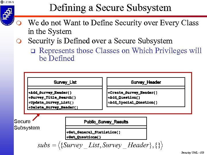 Defining a Secure Subsystem m m We do not Want to Define Security over