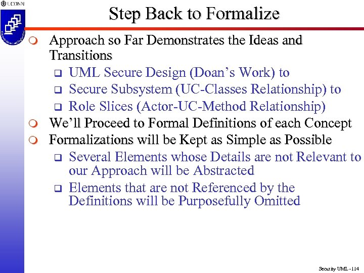Step Back to Formalize m m m Approach so Far Demonstrates the Ideas and