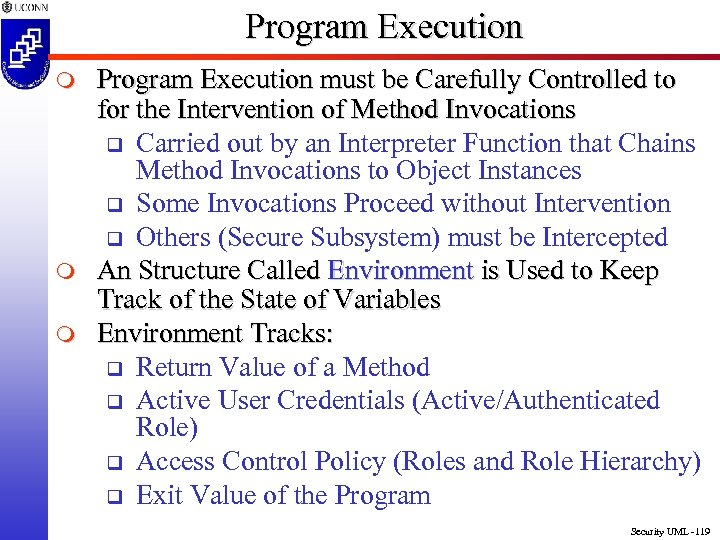 Program Execution m m m Program Execution must be Carefully Controlled to for the