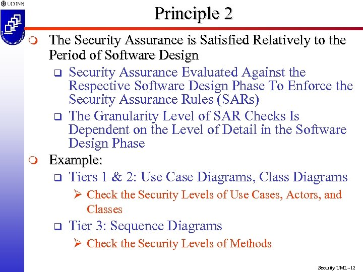 Principle 2 m m The Security Assurance is Satisfied Relatively to the Period of
