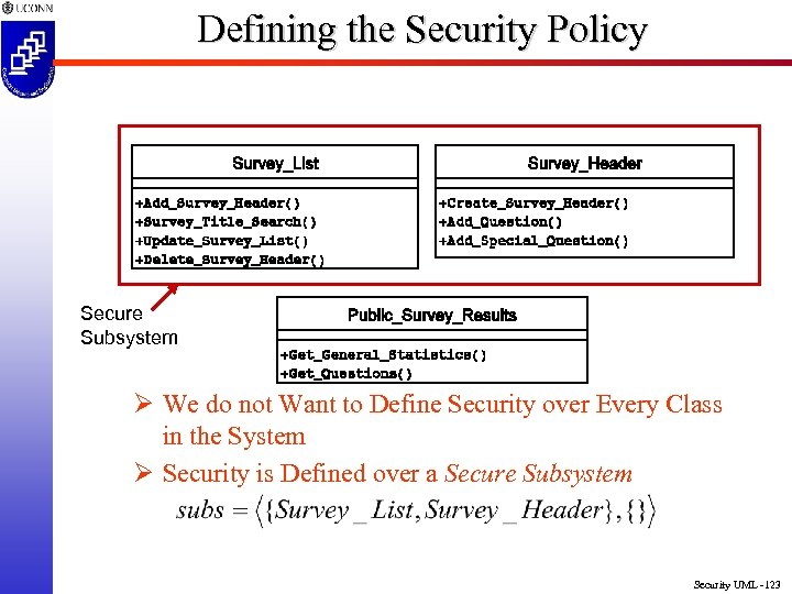 Defining the Security Policy Secure Subsystem Ø We do not Want to Define Security