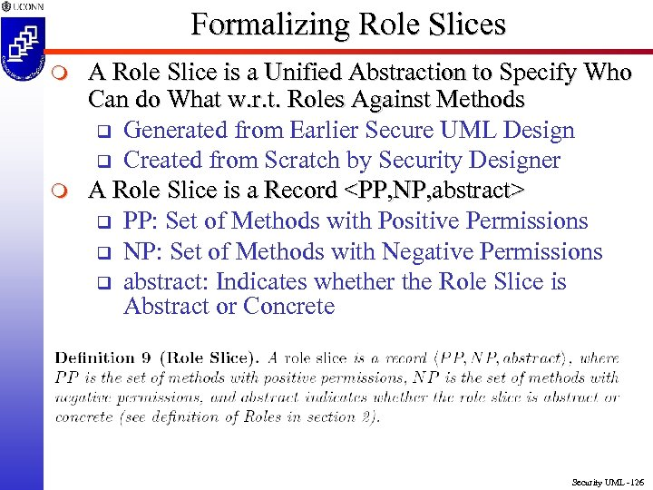 Formalizing Role Slices m m A Role Slice is a Unified Abstraction to Specify