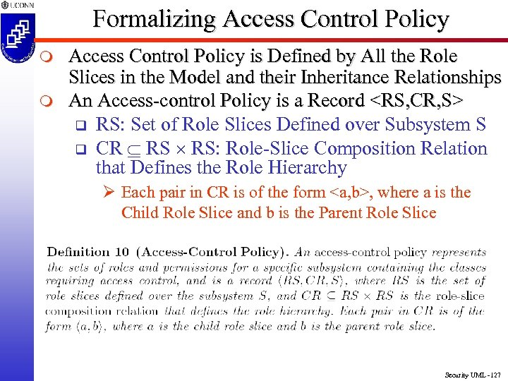Formalizing Access Control Policy m m Access Control Policy is Defined by All the