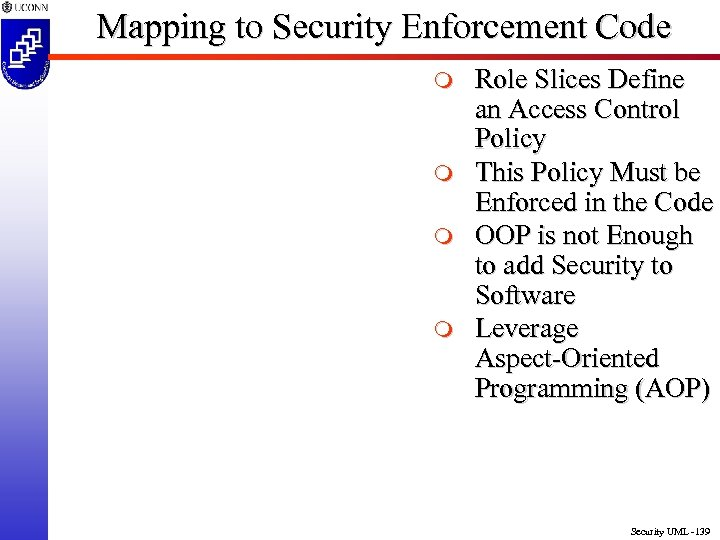Mapping to Security Enforcement Code m m Role Slices Define an Access Control Policy