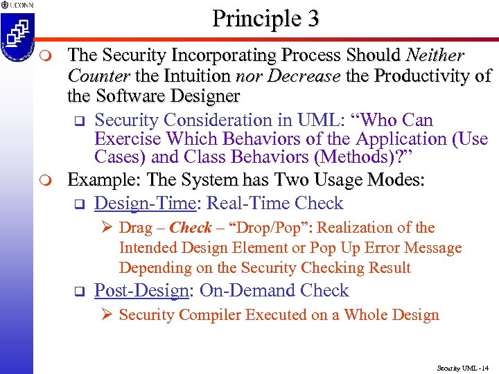 Principle 3 m m The Security Incorporating Process Should Neither Counter the Intuition nor