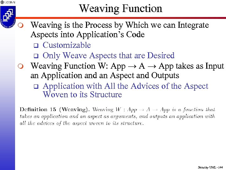 Weaving Function m m Weaving is the Process by Which we can Integrate Aspects