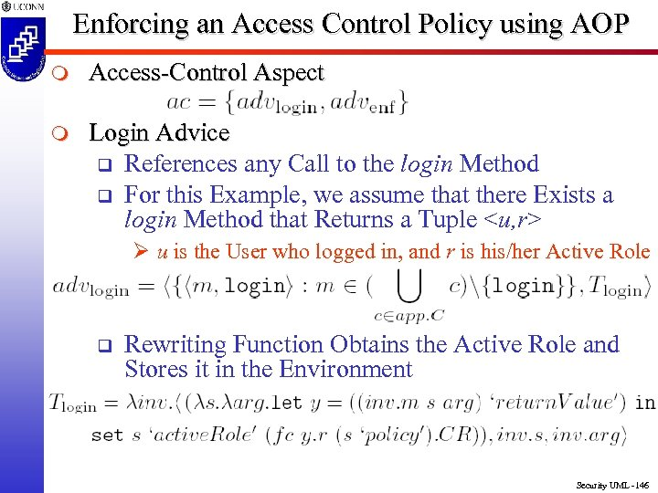Enforcing an Access Control Policy using AOP m Access-Control Aspect m Login Advice q