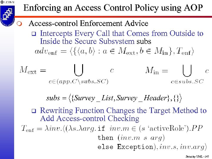 Enforcing an Access Control Policy using AOP m Access-control Enforcement Advice q Intercepts Every