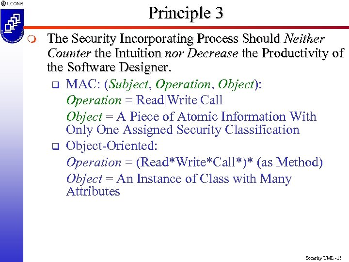 Principle 3 m The Security Incorporating Process Should Neither Counter the Intuition nor Decrease