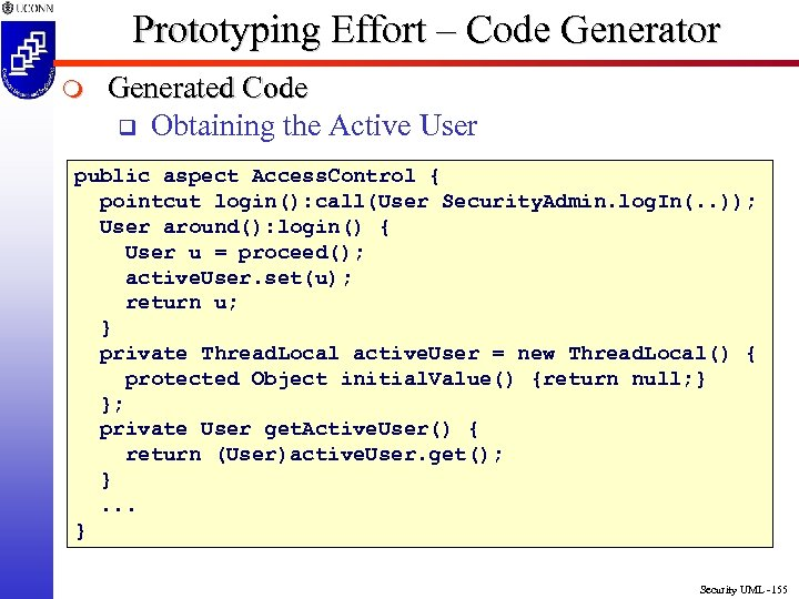Prototyping Effort – Code Generator m Generated Code q Obtaining the Active User public