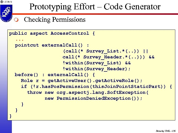 Prototyping Effort – Code Generator m Checking Permissions public aspect Access. Control {. .