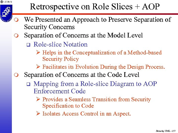 Retrospective on Role Slices + AOP m m We Presented an Approach to Preserve