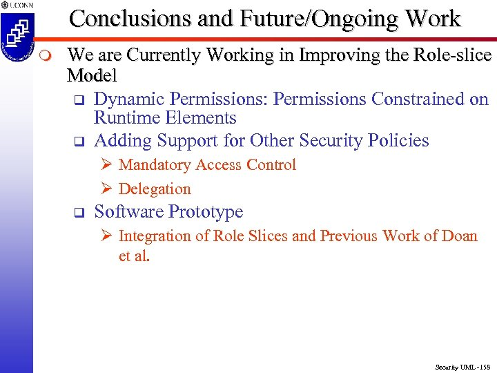 Conclusions and Future/Ongoing Work m We are Currently Working in Improving the Role-slice Model
