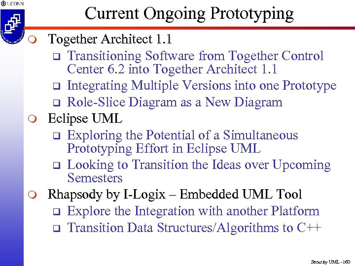 Current Ongoing Prototyping m m m Together Architect 1. 1 q Transitioning Software from