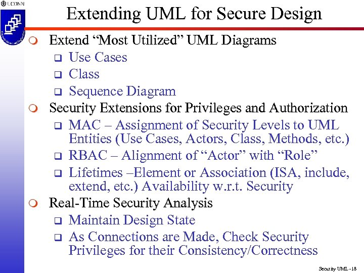"Extending UML for Secure Design m m m Extend ""Most Utilized"" UML Diagrams q"