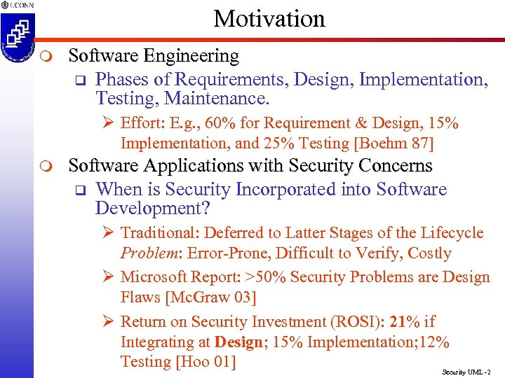 Motivation m Software Engineering q Phases of Requirements, Design, Implementation, Testing, Maintenance. Ø Effort: