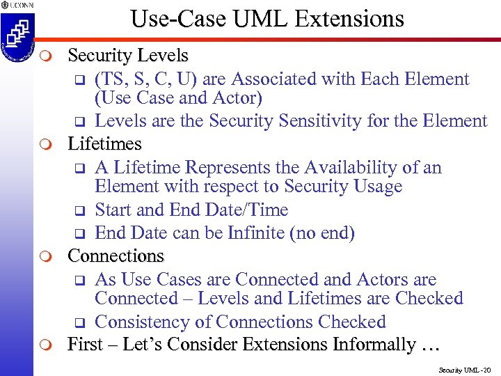 Use-Case UML Extensions m m Security Levels q (TS, S, C, U) are Associated
