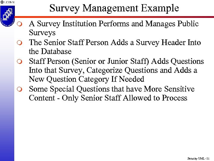 Survey Management Example m m A Survey Institution Performs and Manages Public Surveys The