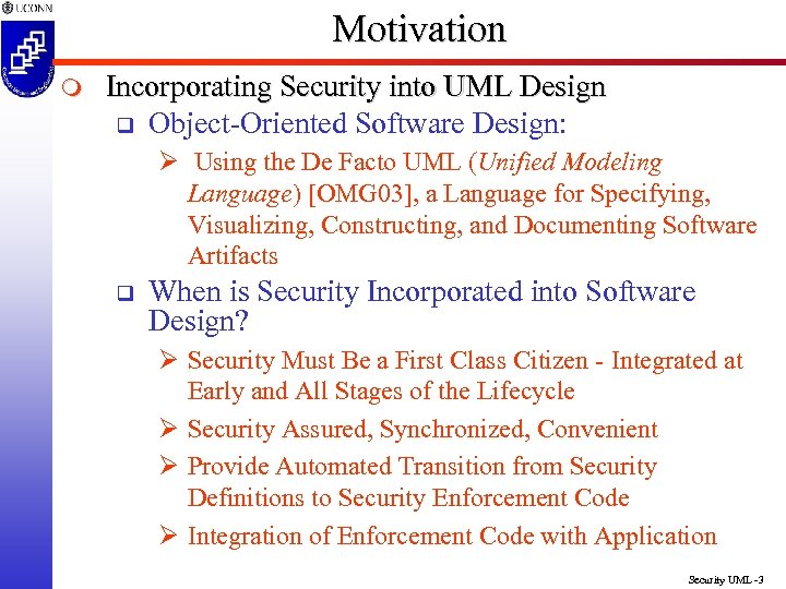 Motivation m Incorporating Security into UML Design q Object-Oriented Software Design: Ø Using the