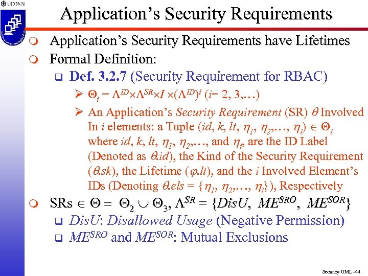 Application's Security Requirements m m Application's Security Requirements have Lifetimes Formal Definition: q Def.