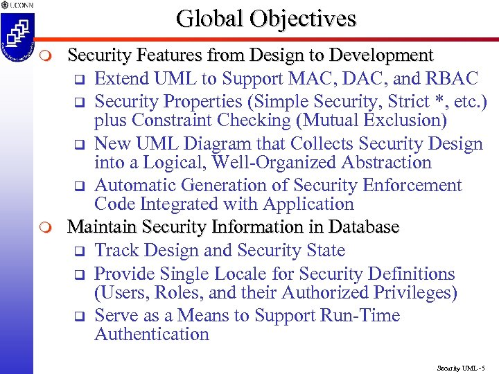 Global Objectives m m Security Features from Design to Development q Extend UML to