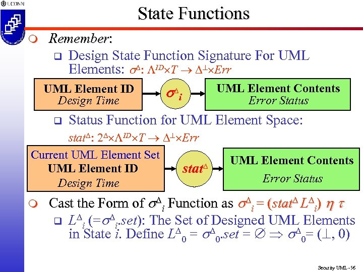 State Functions m Remember: q Design State Function Signature For UML Elements: s :