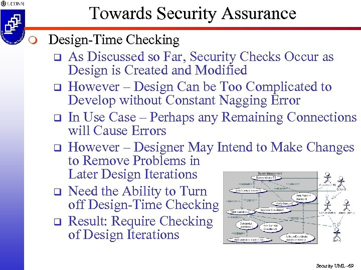 Towards Security Assurance m Design-Time Checking q As Discussed so Far, Security Checks Occur