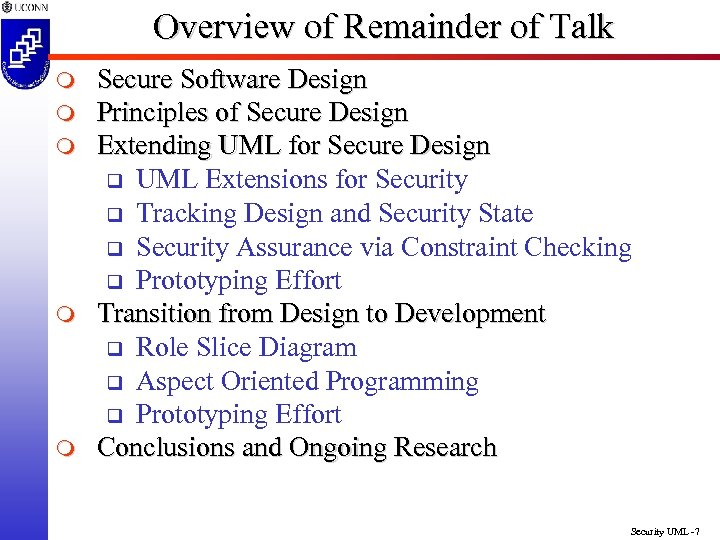Overview of Remainder of Talk m m m Secure Software Design Principles of Secure