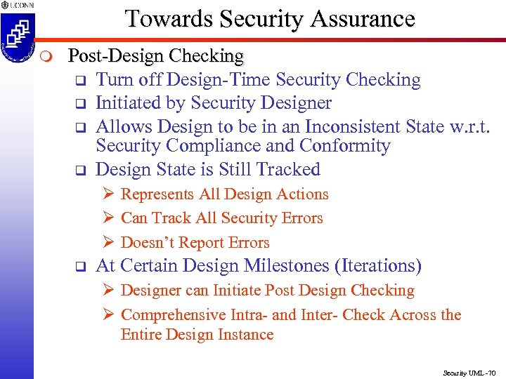 Towards Security Assurance m Post-Design Checking q Turn off Design-Time Security Checking q Initiated