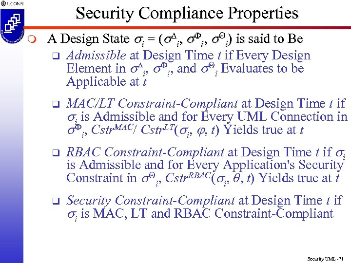 Security Compliance Properties m A Design State si = (s i, s i) is