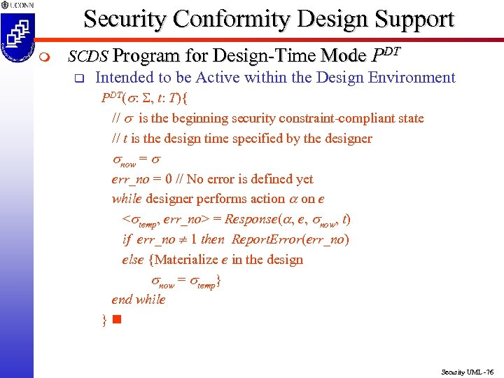 Security Conformity Design Support m SCDS Program for Design-Time Mode PDT q Intended to