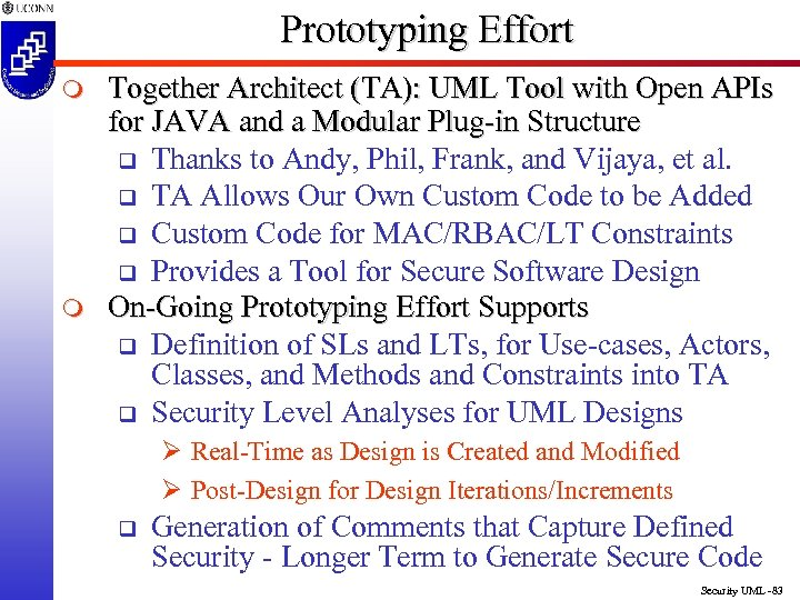 Prototyping Effort m m Together Architect (TA): UML Tool with Open APIs for JAVA