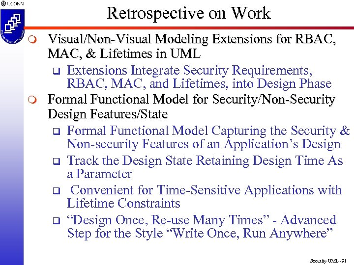 Retrospective on Work m m Visual/Non-Visual Modeling Extensions for RBAC, MAC, & Lifetimes in